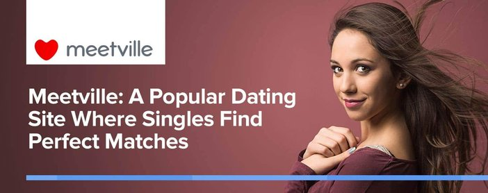 Meetville A Popular Dating Site Where Singles Find Perfect Matches
