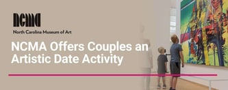 NCMA Offers Couples an Artistic Date Activity