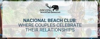 Nacional Beach Club is Where Couples Celebrate