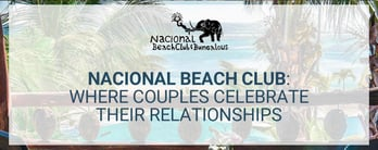 Nacional Beach Club is Where Couples Celebrate