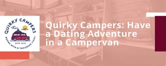 Quirky Campers: Have a Dating Adventure in a Campervan