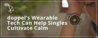 doppel's Wearable Tech Can Help Singles Cultivate Calm