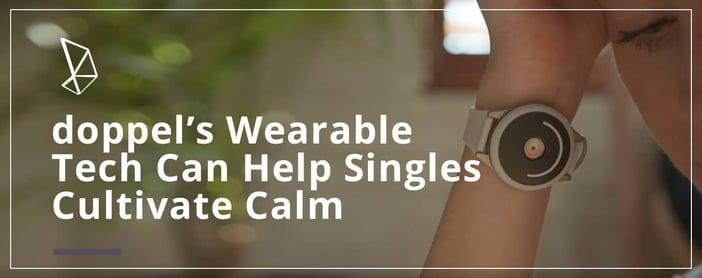 Doppel Wearable Tech Helps Singles Cultivate Calm