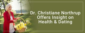 Dr. Christiane Northrup Offers Insight on Health & Dating