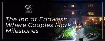The Inn at Erlowest: Where Couples Mark Milestones