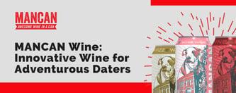 MANCAN Wine: Innovative Wine for Adventurous Daters