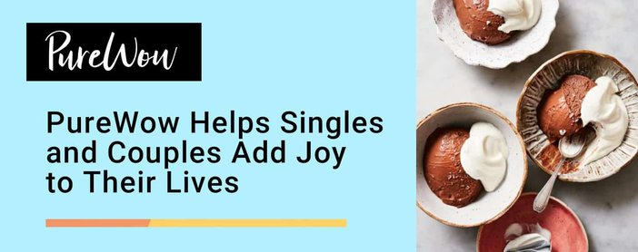 Purewow Helps Singles And Couples Add Joy To Their Lives