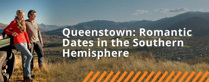 Queenstown Is A Romantic Destination For Outdoor Dates