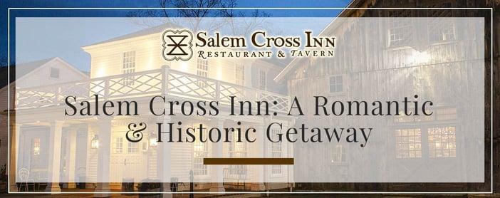 Salem Cross Inn Is A Romantic And Historic Getaway