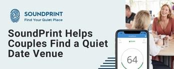 SoundPrint App Helps Couples Find a Quiet Date Venue