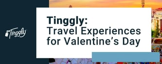 Tinggly: Travel Experiences for Valentine's Day