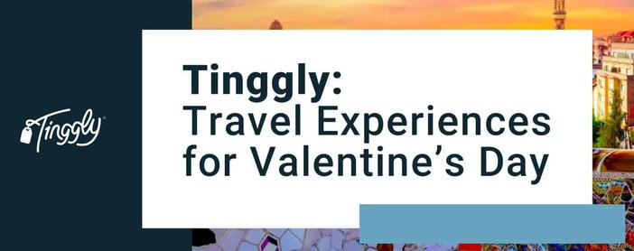 Tinggly Travel Experiences For Valentines Day