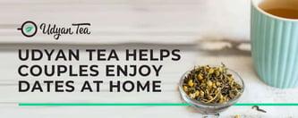 Udyan Tea Helps Couples Enjoy Dates at Home