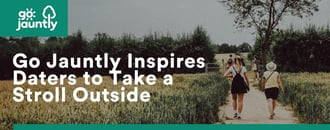 Go Jauntly Inspires Daters to Take a Stroll Outside