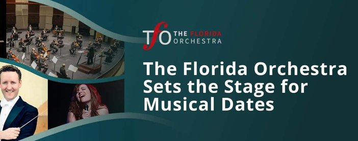 The Florida Orchestra Sets The Stage For Musical Dates