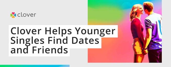Clover Dating Platform Helps Younger Singles Find Love