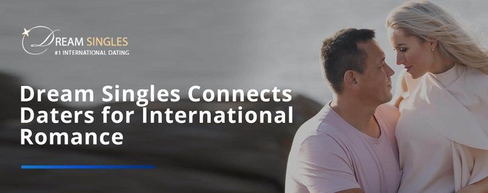 Dream Singles Connects Daters For International Romance