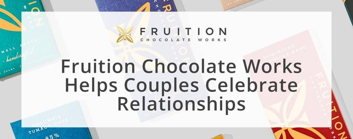 Fruition Chocolate Works Helps Couples Celebrate Relationships