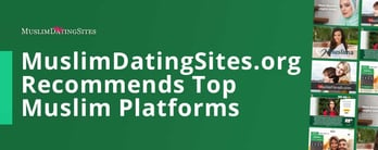 MuslimDatingSites.org Recommends the Top Platforms