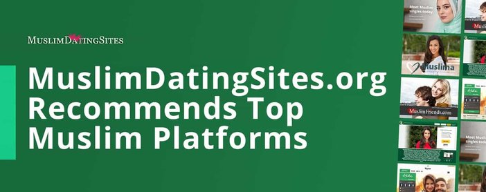 Muslim Dating Sites Recommends The Top Platforms