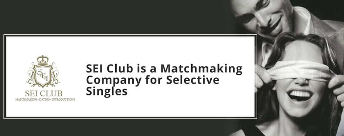 Sei Club Matchmaking For Highly Selective Singles