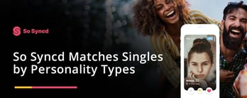 So Syncd Matches Singles by Personality Types