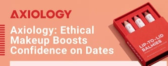 Axiology: Ethical Makeup Boosts Confidence on Dates