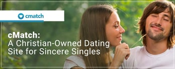 cMatch: A Christian-Owned Dating Site for Sincere Singles