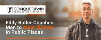 Eddy Baller Coaches Men to Meet Women in Public Places