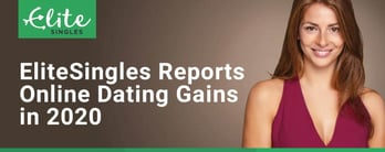 EliteSingles Reports Online Dating Gains in 2020