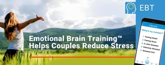 Emotional Brain Training™ Helps Couples Reduce Stress