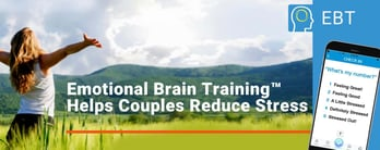 Emotional Brain Training™ Helps Couples Reduce Stress