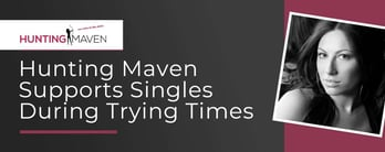 Hunting Maven Supports Singles During Trying Times