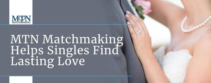 Mtn Matchmaking Helps Singles Find Lasting Love