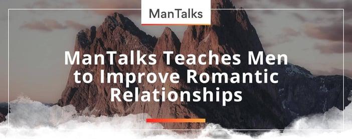 Mantalks Teaches Men To Improve Romantic Relationships