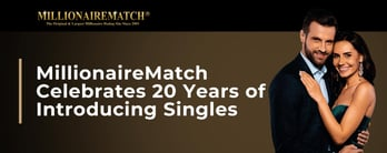 MillionaireMatch Celebrates 20 Years of Introducing Singles