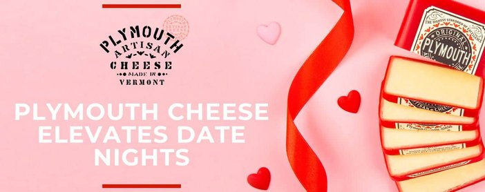 Plymouth Cheese Elevate Date Nights