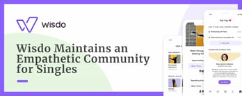 Wisdo Maintains an Empathetic Community for Singles