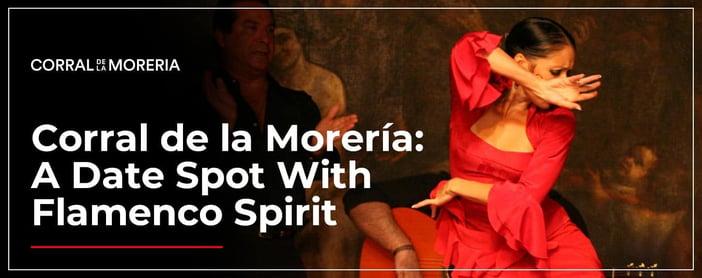 Corral De La Moreria Offers Unique Dates Full Of Flamenco Spirit