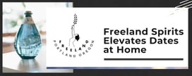 Freeland Spirits Elevates Date Nights at Home