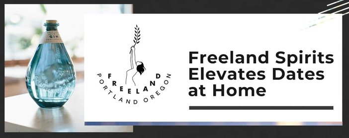 Freeland Spirits Cocktails Elevate Dates At Home