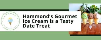 Hammond's Gourmet Ice Cream is a Tasty Date Treat