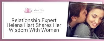 Relationship Expert Helena Hart Shares Her Wisdom