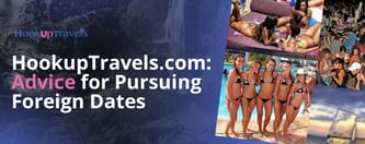 HookupTravels.com: Advice for Pursuing Foreign Dates