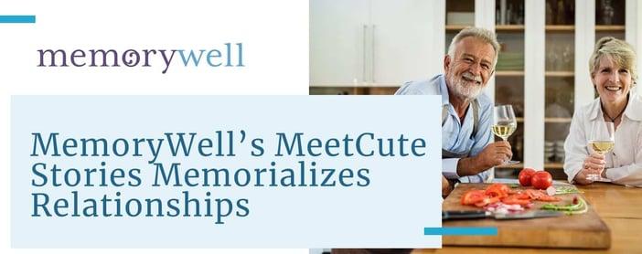 Memorywell Meetcute Stories Memorialize Relationships