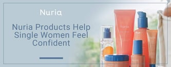 Nuria Products Help Single Women Feel Confident