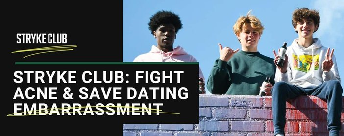 Stryke Club Fight Acne And Gain Dating Confidence