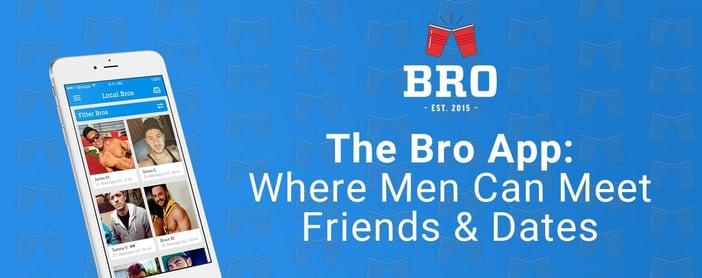 The Bro App Helps Men Meet New Friends And Dates