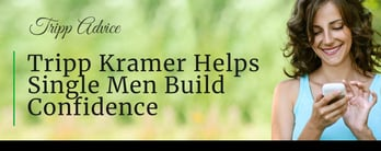Tripp Kramer Helps Single Men Build Confidence