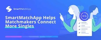 SmartMatchApp Helps Matchmakers Connect More Singles